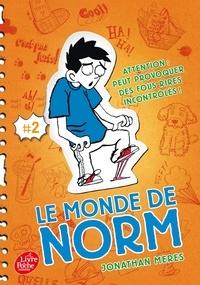 Jonathan Meres - Le monde de Norm Tome 2 : Attention : peut provoquer des fous rires incontrôlés !.