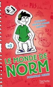 Jonathan Meres - Le Monde de Norm - Tome 3 - Attention : sourire banane garanti !.