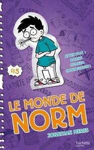 Jonathan Meres - Le Monde de Norm - Tome 5 - Attention : bonne humeur contagieuse !.