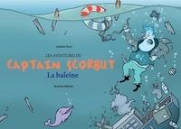 Jonathan Meyer - Les aventures de Captain Scorbut - La baleine.