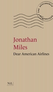 Jonathan Miles - Dear american airlines.
