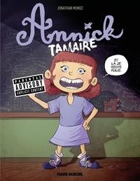 Jonathan Munoz - Annick Tamaire Tome 1 : .