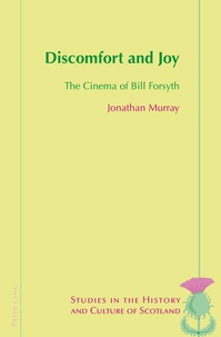 Jonathan Murray - Discomfort and Joy - The Cinema of Bill Forsyth.