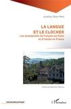 Jonathan-Olivier Merlo - La langue et le clocher - Les enseignants de français en Italie et d'italien en France.