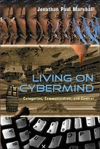 Jonathan paul Marshall - Living on Cybermind - Categories, Communication, and Control.
