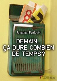 Jonathan Penlouët - Demain... Ça dure combien de temps ?.