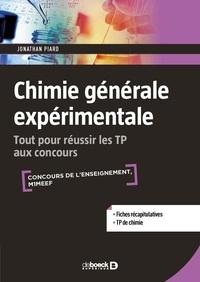 Chimie générale expérimentale- Tout pour réussir les TP aux concours - Jonathan Piard |