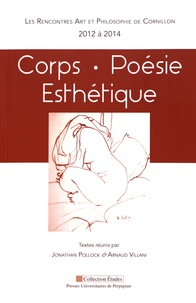 Jonathan Pollock et Arnaud Villani - Corps, poésie, esthétique - Les Rencontres Art et Philosophie de Cornillon (2012 à 2014).