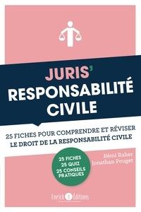 Jonathan Pouget et Rémi Raher - Juris' Responsabilité civile - 25 fiches pour comprendre et réviser le droit de la responsabilité civile.