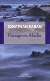 Jonathan Raban - Passage en Alaska.