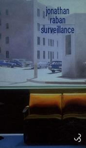 Jonathan Raban - Surveillance.