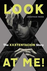 Jonathan Reiss - Look at Me! - The XXXTENTACION Story.