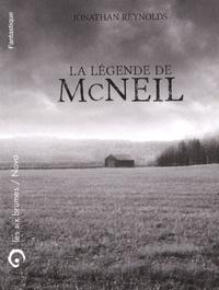 Jonathan Reynolds - La légende de McNeil  N.E..