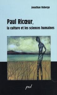 Jonathan Roberge - Paul Ricoeur, la culture et les sciences humaines.