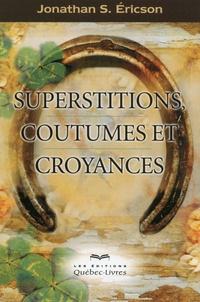 Jonathan-S Ericson - Superstitions, coutumes et croyances.