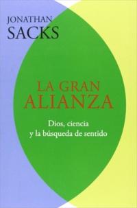 Jonathan Sacks - La gran alianza - Dios, ciencia y la búsqueda de sentido.