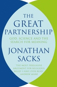 Jonathan Sacks - The Great Partnership - God, Science and the Search for Meaning.