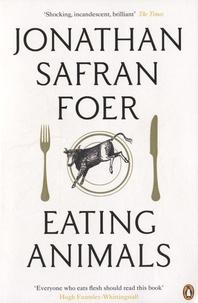 Jonathan Safran Foer - Eating Animals.