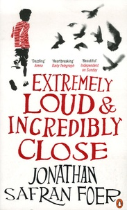 Jonathan Safran Foer - Extremely Loud & Incredibly Close.