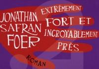 Livres de téléchargement en ligne Extrêmement fort et incroyablement près par Jonathan Safran Foer 9782363940056