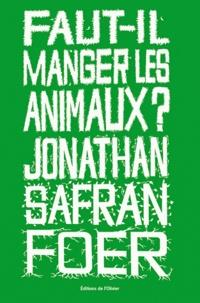 Faut-il manger les animaux ? - Jonathan Safran Foer pdf epub