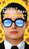 Jonathan Safran Foer - Tout est illuminé.