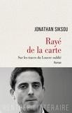 Jonathan Siksou - Rayé de la carte - Sur les traces du Louvre oublié.
