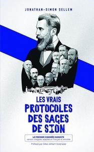 Jonathan-Simon Sellem - Les vrais protocoles des Sages de Sion - Le premier congrès sioniste.