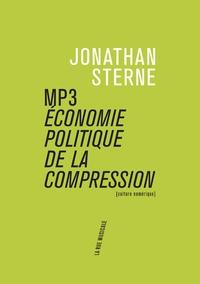 Jonathan Sterne - MP3 - Economie politique de la compression.