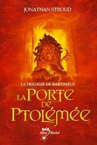 Jonathan Stroud et Jonathan Stroud - La Porte de Ptolémée - La Trilogie de Bartiméus 3.