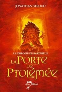Jonathan Stroud - La trilogie de Bartiméus Tome 3 : La Porte de Ptolémée.