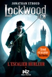 Jonathan Stroud - Lockwood & Co Tome 1 : L'escalier hurleur.