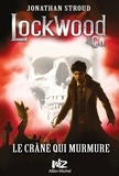 Jonathan Stroud - Lockwood & Co - tome 2 - Le crâne qui murmure.