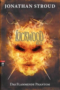 Jonathan Stroud - Lockwood & Co - Das Flammende Phantom.