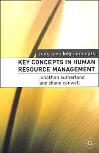 Jonathan Sutherland et Diane Canwell - Key concepts in human resource management.