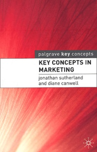 Jonathan Sutherland et Diane Canwell - Key concepts in marketing.