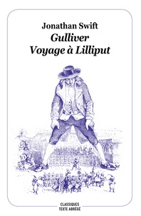Jonathan Swift - Gulliver - Voyage à Lilliput.