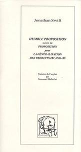Jonathan Swift - Humble proposition suivie de Proposition pour la généralisation des produits irlandais.