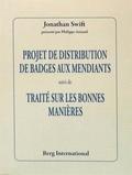 """Jonathan Swift - Projet de distribution de badges aux mendiants - Suivi de """"Traité sur les bonnes manières""""."""