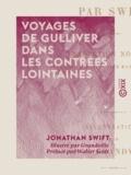 Jonathan Swift et  Grandville - Voyages de Gulliver dans les contrées lointaines.