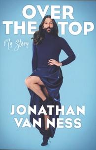 Téléchargement ebook pour Android Over the Top  - My Story par Jonathan Van Ness 9781471179921