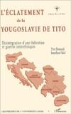 Jonathan Vidal et Yves Brossard - L'éclatement de la Yougoslavie de Tito, 1980-1995. - Désintégration d'une fédération et guerres interethniques.