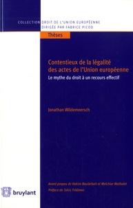 Jonathan Wildemeersch - Contentieux de la légalité des actes de l'Union européenne - Le mythe du droit à un recours effectif.