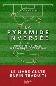 Galabria.be La pyramide inversée - L'histoire mondiale des tactiques de football Image