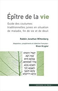 Epître de la vie - Guide des coutumes traditionnelles juives en situation de maladie, fin de vie et de deuil.pdf