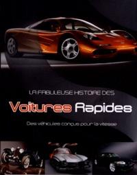 Jonathan Wood - La fabuleuse histoire des Voitues Rapides - Des véhicules conçus pour la vitesse.