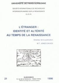 Jones Davies - L'étranger - Identité et altérité au temps de la Renaissance, [actes des colloques des 8-9 décembre 1995 et 15-16 mars 1996.
