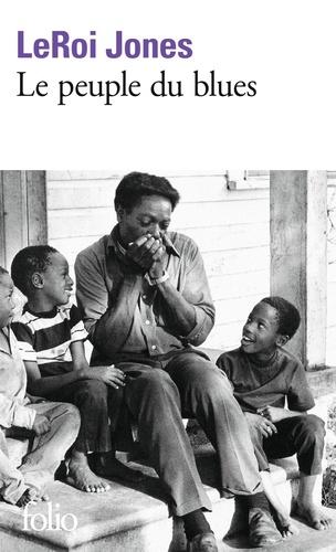 Jones Leroi - Le peuple du blues - La musique noire dans l'Amérique blanche.