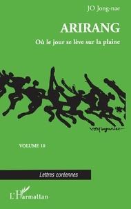 Jong-nae Jo - Arirang Tome 12 : Où le jour se lève sur la plaine.