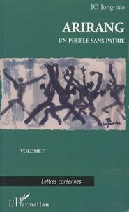 Jong-nae Jo - Arirang Tome 7 : Un peuple sans patrie.